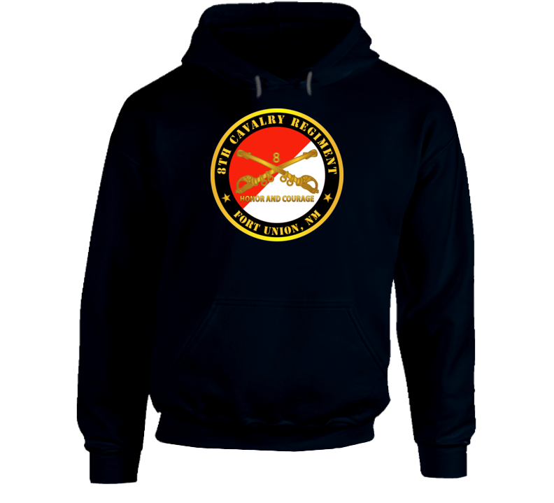 Army - 8th Cavalry Regiment - Fort Union,  Nm - Honor And Courage W Cav Branch Hoodie