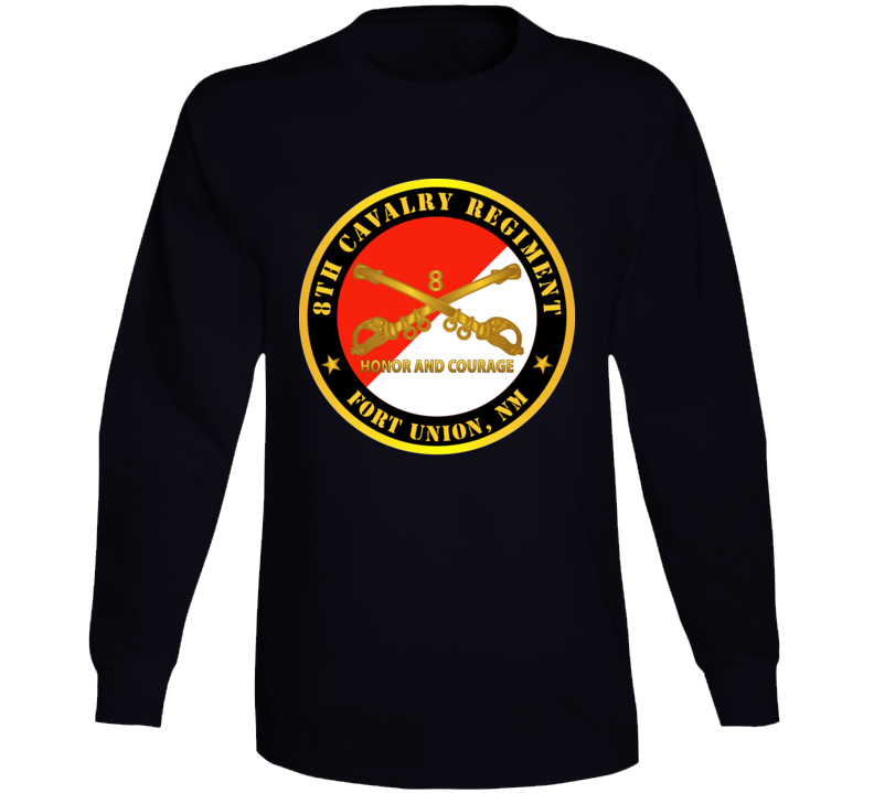 Army - 8th Cavalry Regiment - Fort Union,  Nm - Honor And Courage W Cav Branch Long Sleeve T Shirt