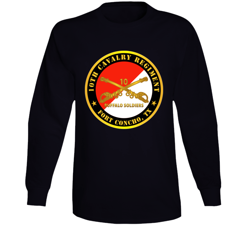 Army - 10th Cavalry Regiment - Fort Concho, Tx - Buffalo Soldiers W Cav Branch Long Sleeve T Shirt