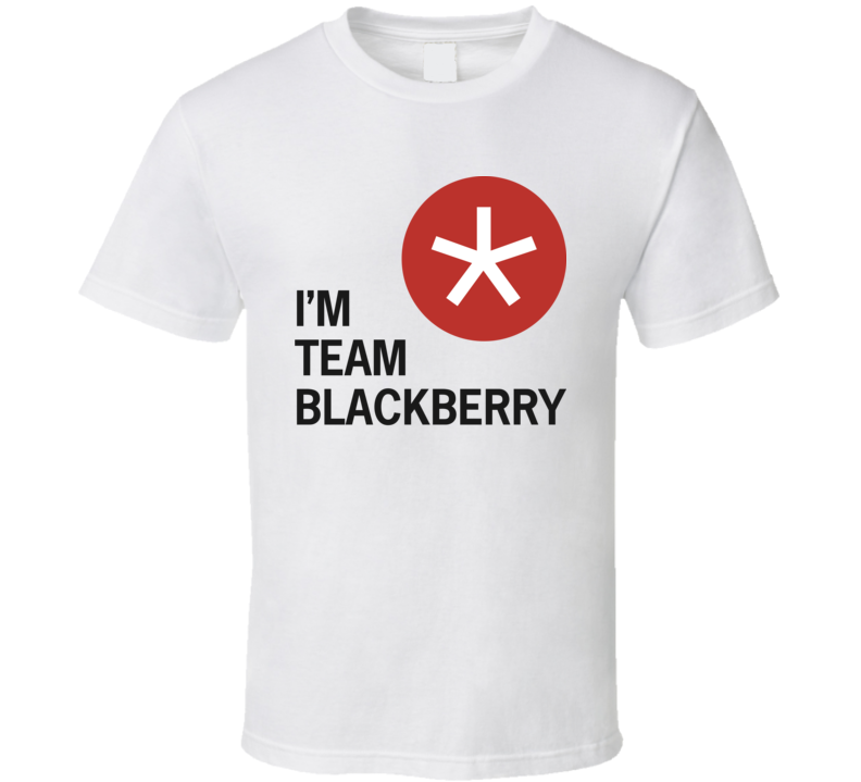 I'm Team BlackBerry white T Shirt