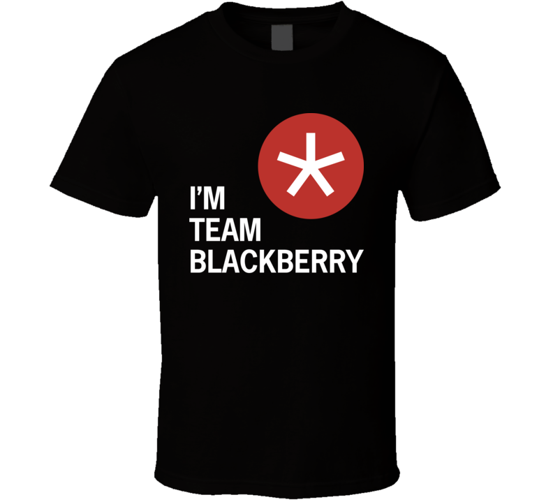 I'm Team BlackBerry dark T Shirt