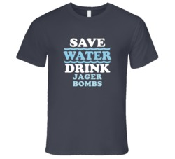 Save Water Drink Jager Bombs Funny Alcohol Mixed Drink T Shirt