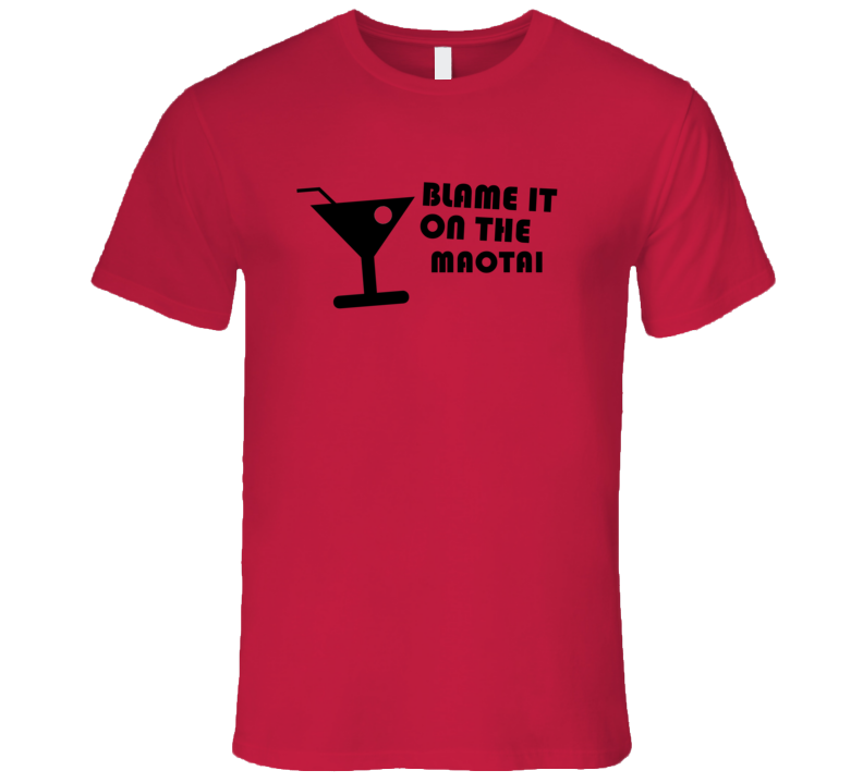 Blame It On The Maotai Funny Alcohol Glass T Shirt