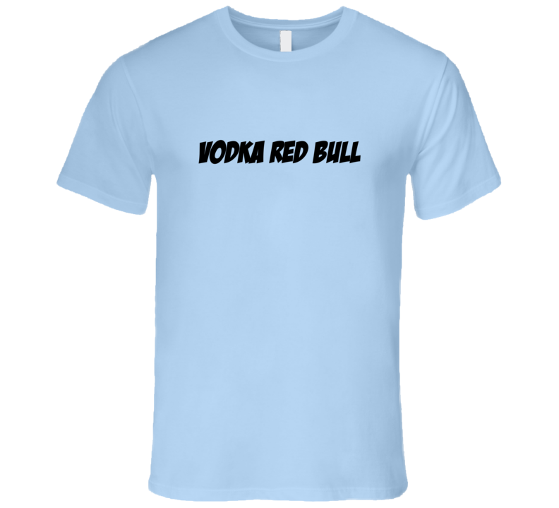 Vodka Red Bull Essential Fun Alcohol T Shirt
