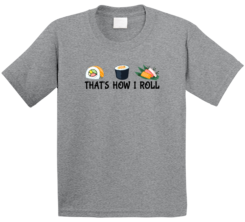 Sushi Kids T-shirt, That's How I Roll Shirt, Sushi Kids Shirt, Sushi Shirt