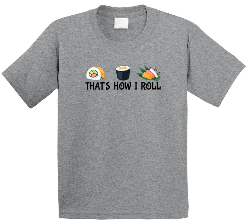 Sushi Kids T-shirt, That's How I Roll Shirt, Sushi Kids Shirt, Sushi Shirt