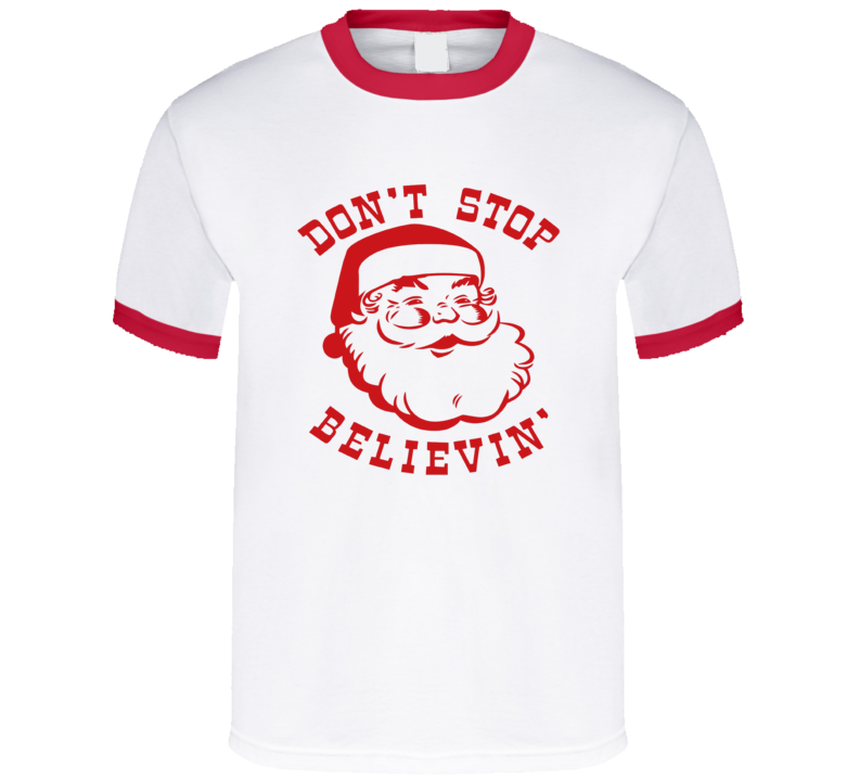 Don't Stop Believin, Don't Stop Believin' Shirt, Don't Stop Believin' T-shirt
