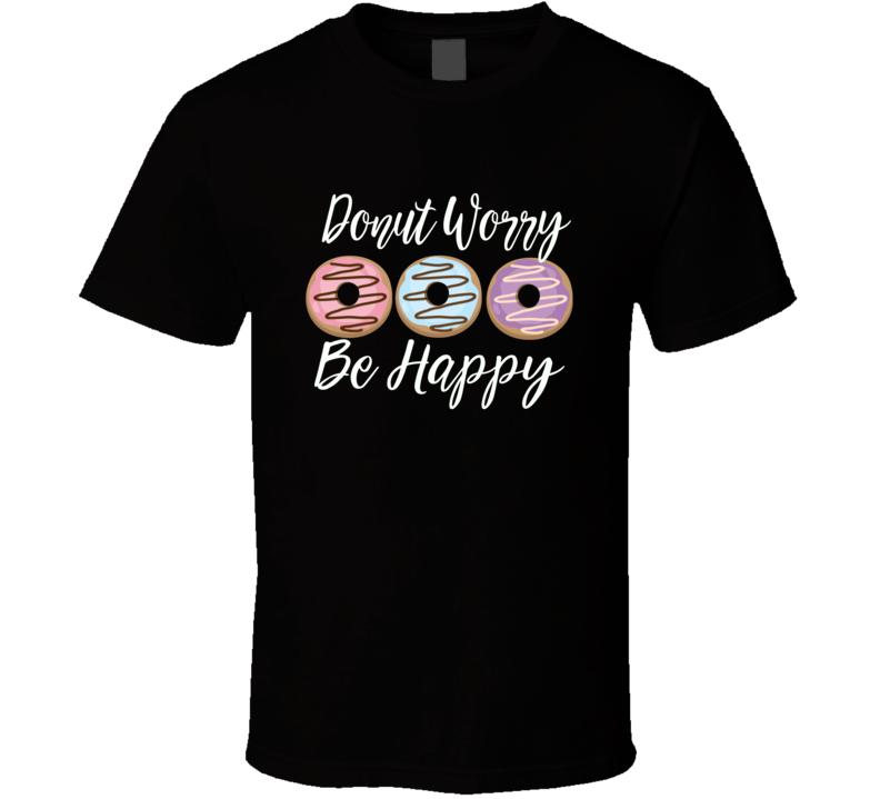 Black Donut Worry Be Happy Shirt