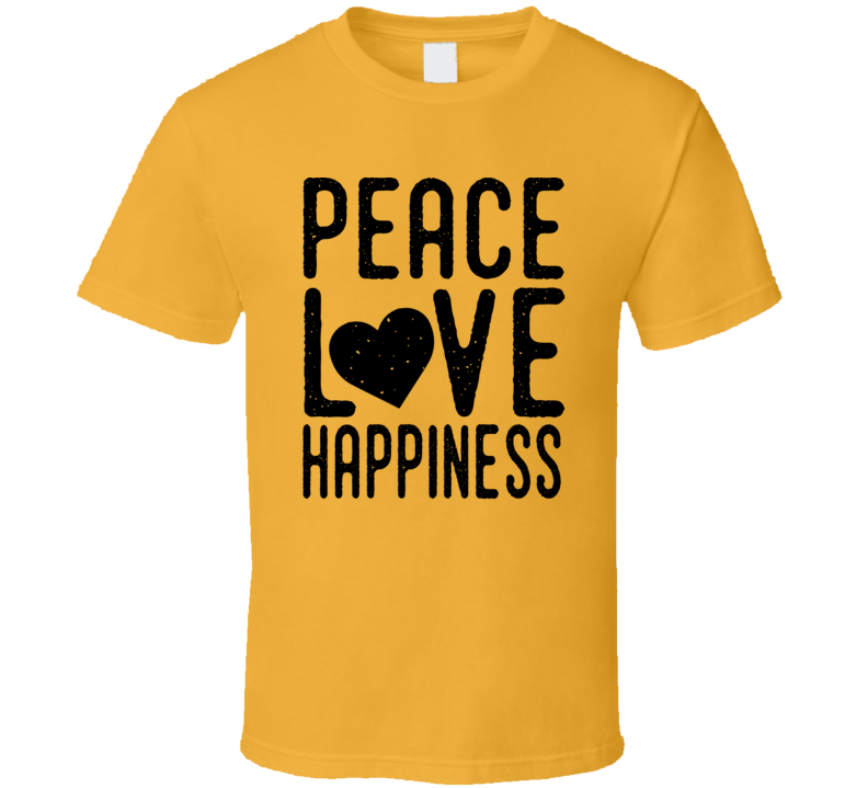 Peace Love And Happiness Shirt, Peace Love And Happiness Tshirt, Peace Love And Happiness Shirt, Peace Love And Happiness T-shirt