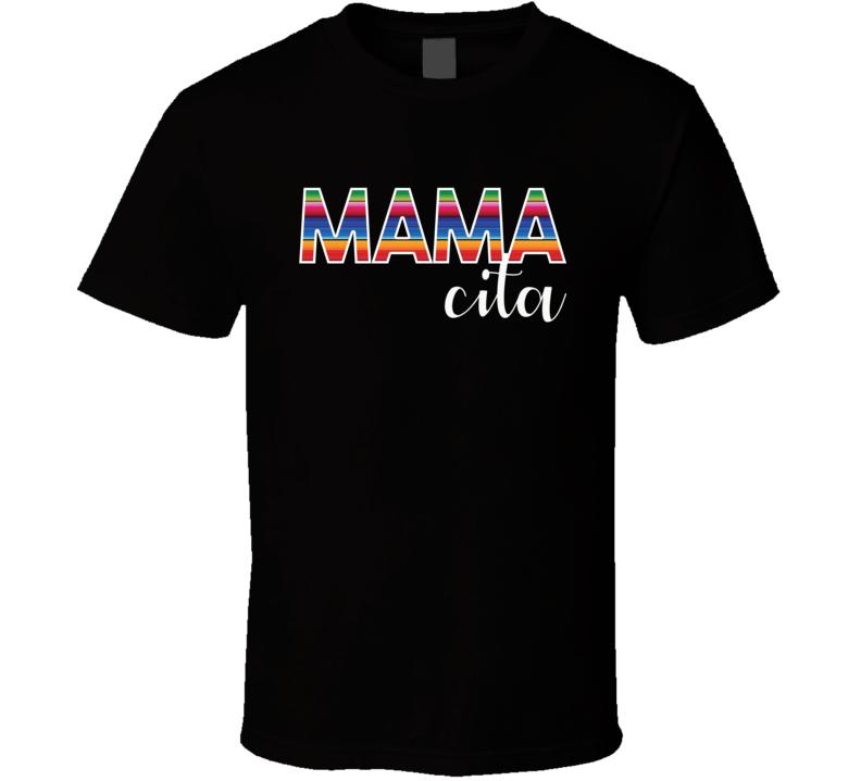 Mamacita Shirt, Mamacita, Mamacita Tee, Mamacita Tee Shirt T Shirt