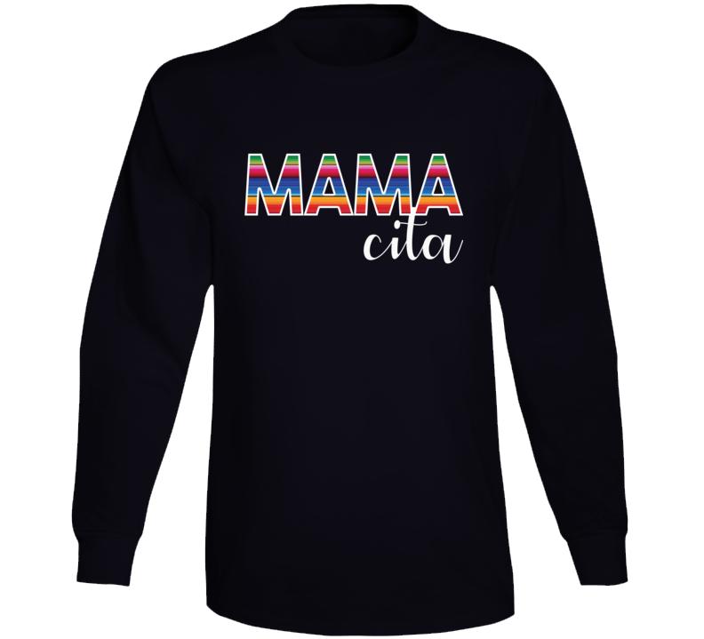 Mamacita Shirt, Mamacita, Mamacita Tee, Mamacita Tee Shirt Long Sleeve