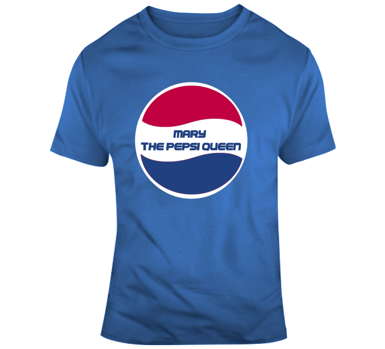 Mary The Pepsi Queen T Shirt