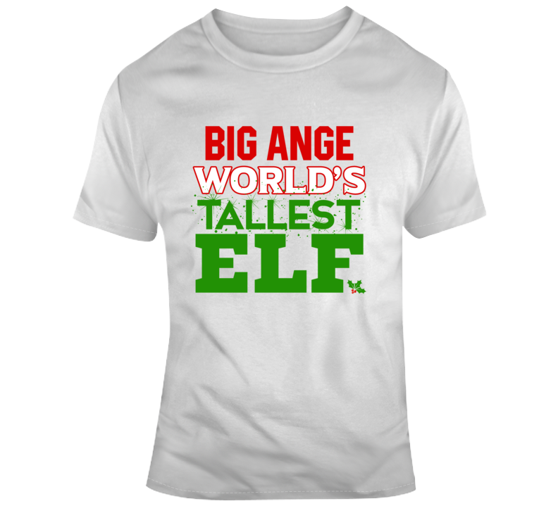 Big Ange World's Tallest Elf T Shirt