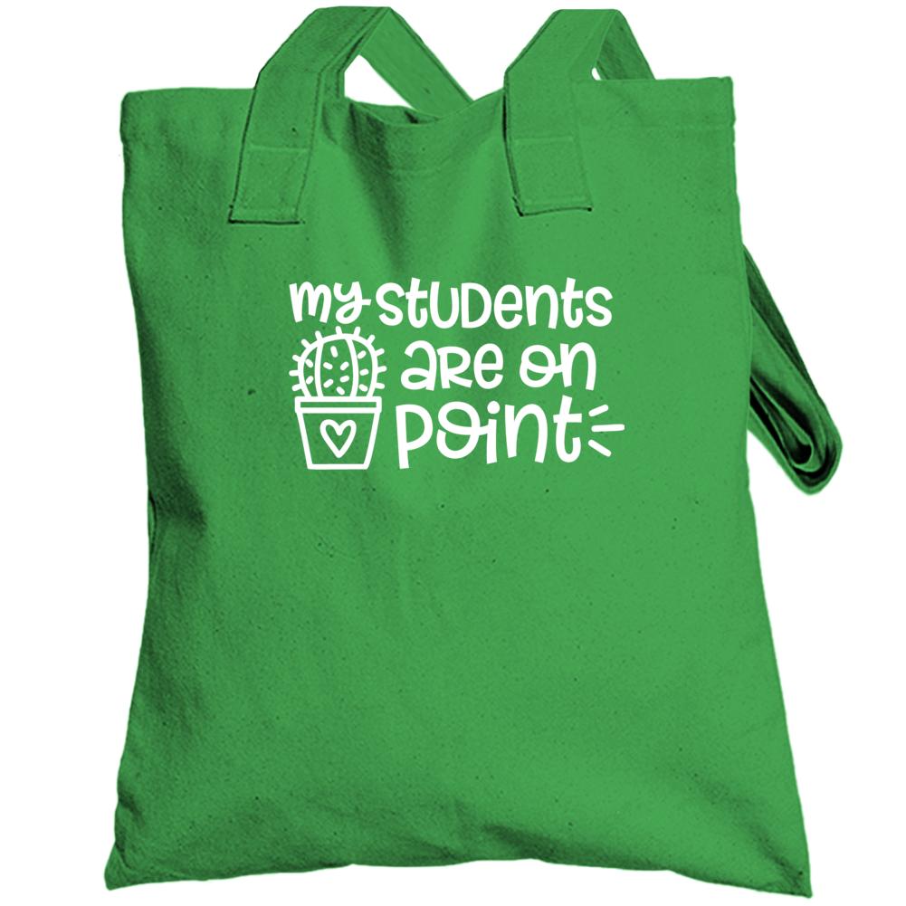 Teacher Shirt, Teacher Tee, My Students Are On Point, Cactus Totebag