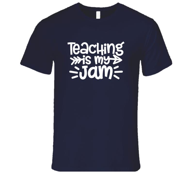 Teacher Gift, Teaching Is My Jam Shirt, Teaching Is My Jam Tshirt, Teaching Is My Jam T Shirt