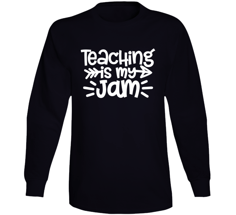 Teaching Is My Jam T-shirt, Teaching Is My Jam Shirt, Teacher Gift, Funny Teacher Quote, Teacher Appreciation Long Sleeve