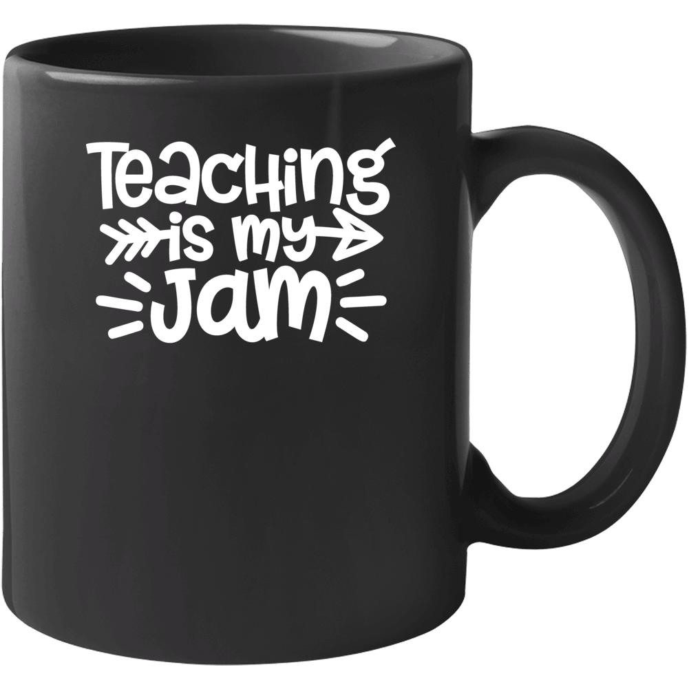 Teaching Is My Jam T-shirt, Teaching Is My Jam Shirt, Teacher Gift, Funny Teacher Quote, Teacher Appreciation Mug