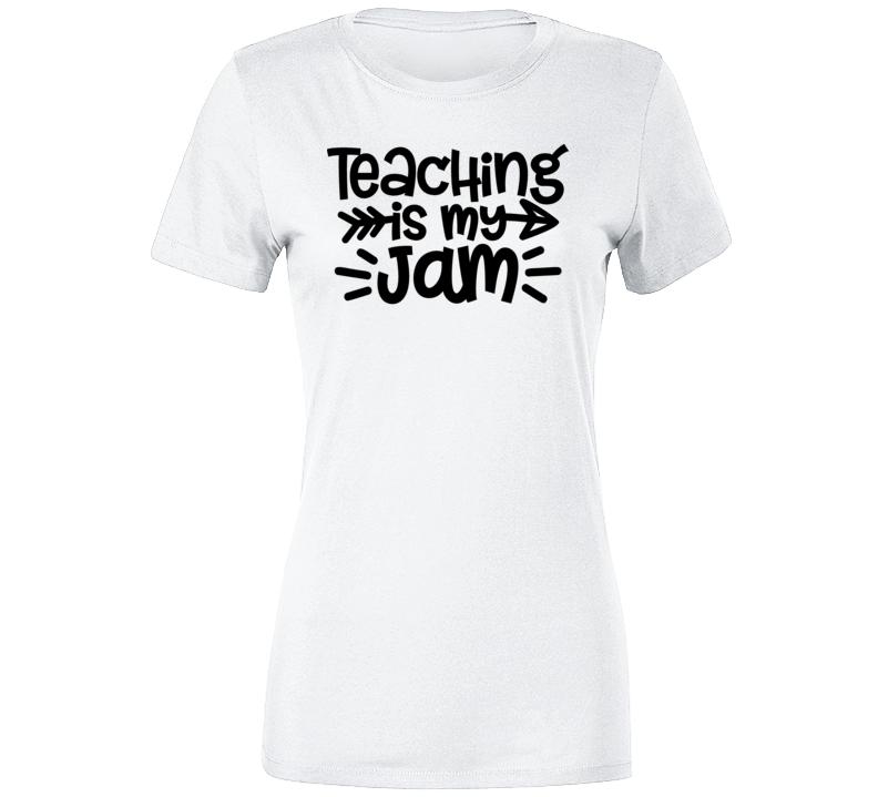Teaching Is My Jam , White Ladies T Shirt