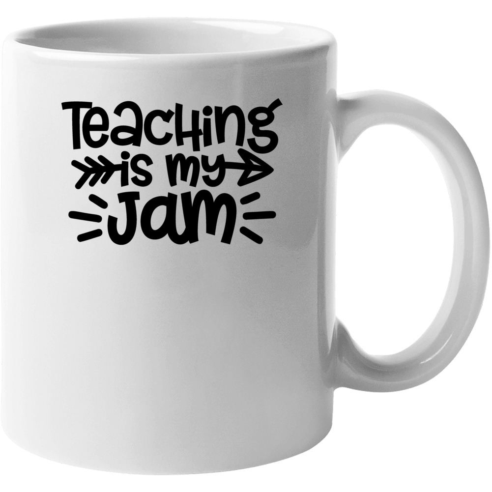 Teaching Is My Jam , White Mug