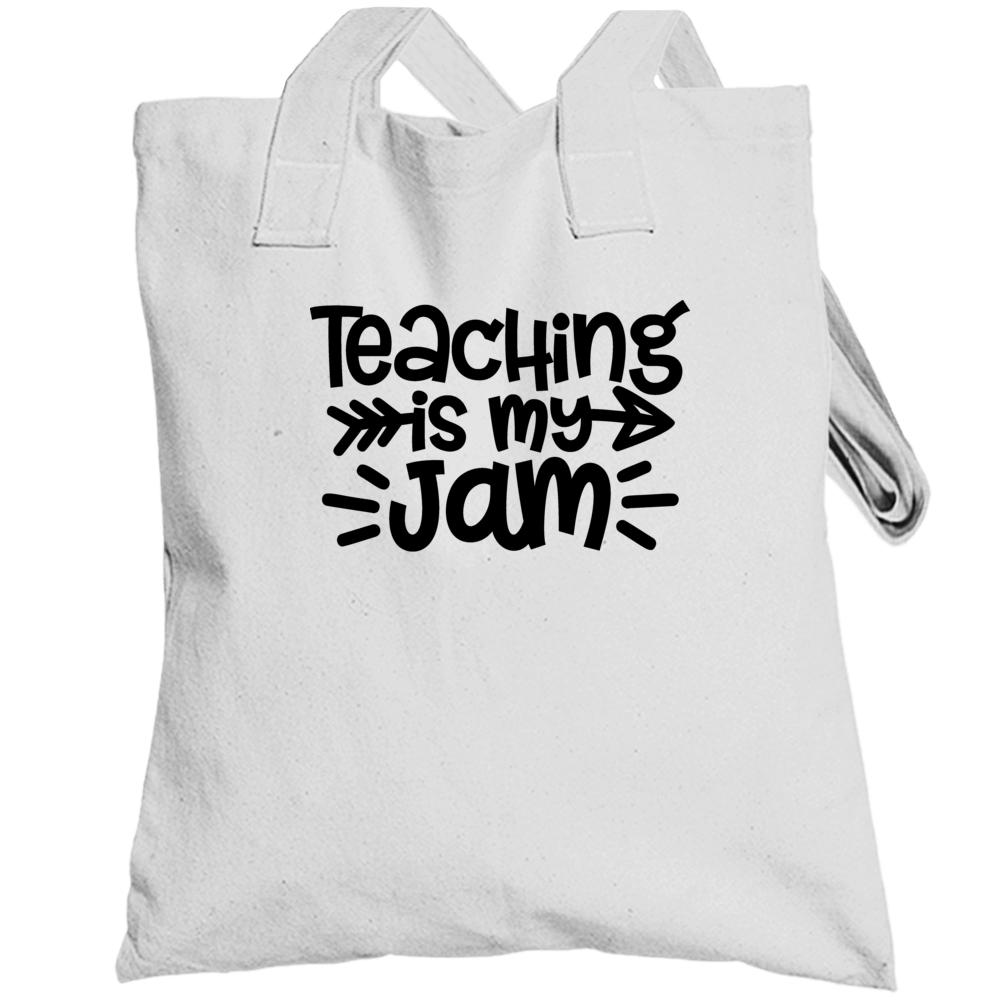 Teaching Is My Jam , White Totebag