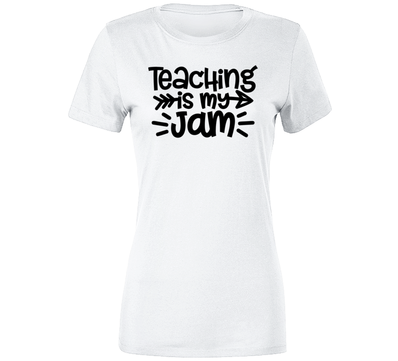 Short Sleeved Teaching Is My Jam White , 100% Cotton Ladies T Shirt