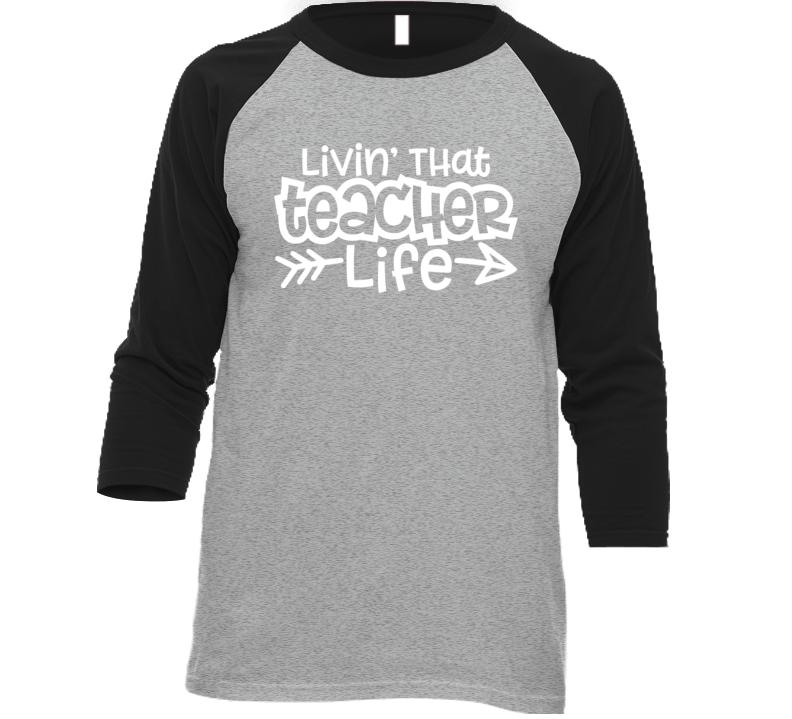 Livin' That Teacher Life, Black T-shirt, Teacher Appreciation, Teacher Gift T Shirt