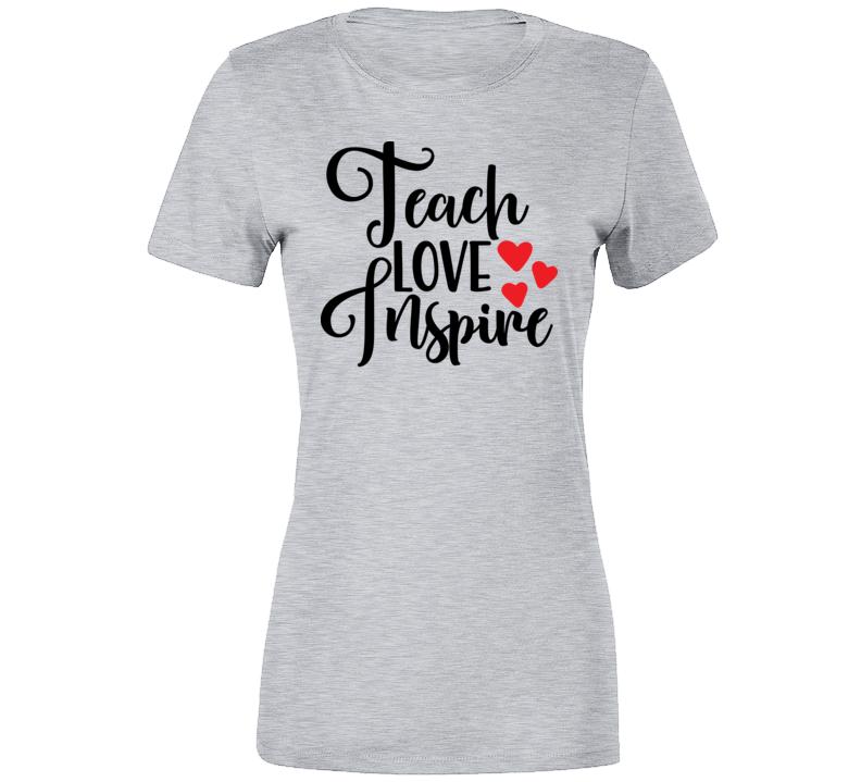 Teach Love Inspire T-shirt, Teach Love Inspire Tee, Grey And Black Ladies T Shirt