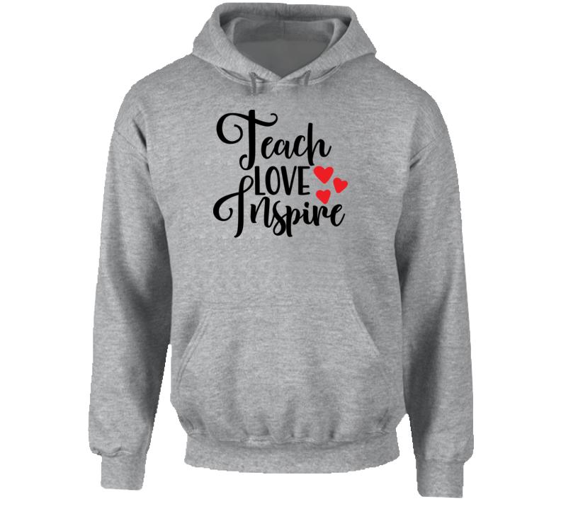 Teach Love Inspire T-shirt, Teach Love Inspire Tee, Grey And Black Hoodie