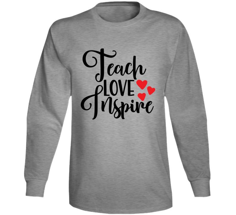 Teach Love Inspire T-shirt, Teach Love Inspire Tee, Grey And Black Long Sleeve
