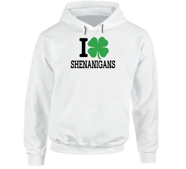 I Shamrock Shenanigans, I Shamrock Tanktop, I Love Shenanigans Hoodie