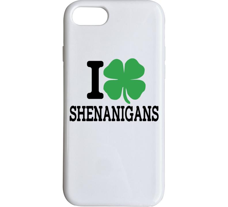 I Shamrock Shenanigans, I Shamrock Tanktop, I Love Shenanigans Phone Case