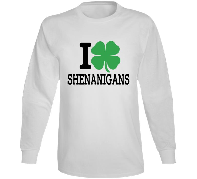 I Shamrock Shenanigans, I Shamrock Tanktop, I Love Shenanigans Long Sleeve