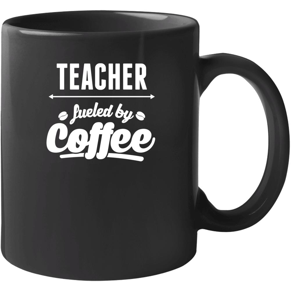 Teacher Fueled By Coffee, Teacher Shirt, Educator Shirt, Teach Love Inspire Mug
