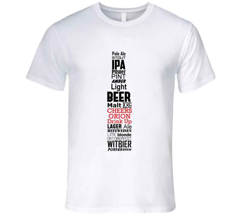 Orion Cheers Drink Up Beer Bottle T Shirt