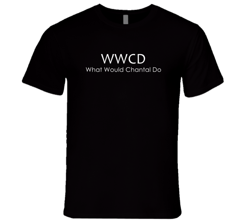 What Would Chantal Do Popular T Shirt