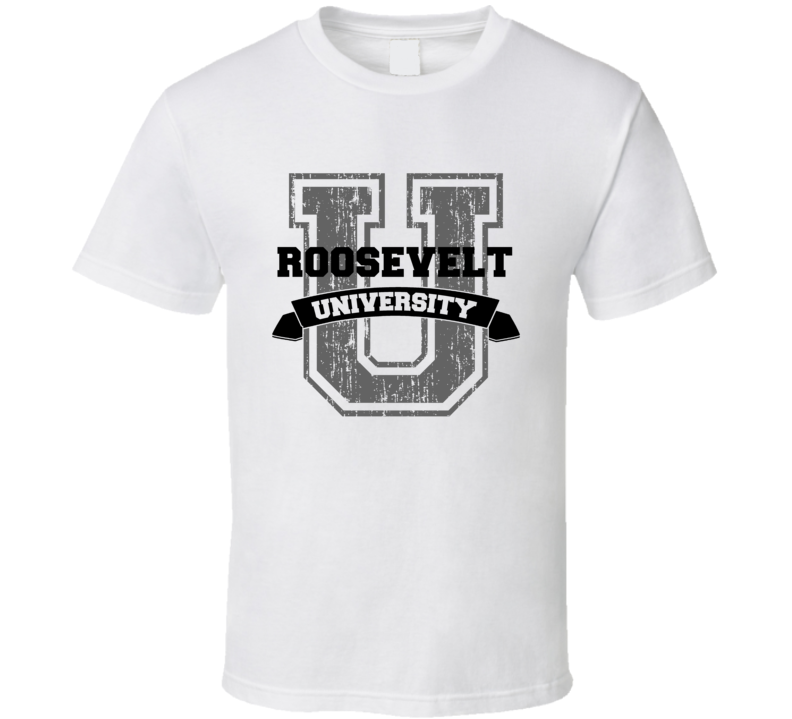 Roosevelt University Funny Name T Shirt