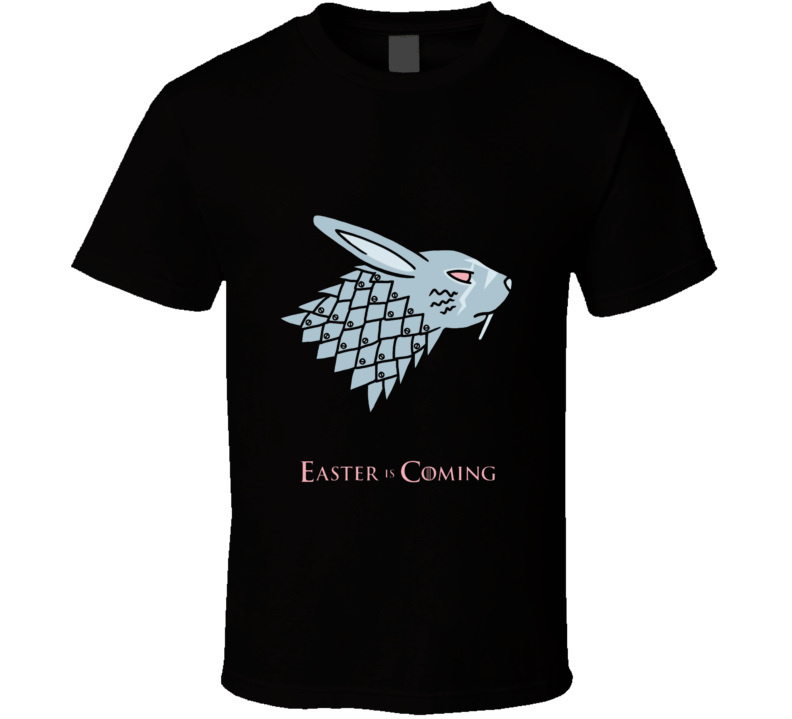 Game Of Thrones Easter Is Coming Bunny Rabbit Parody T Shirt