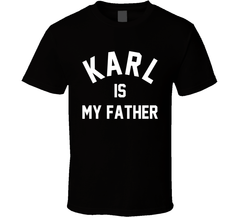Karl Is My Father Kylie Jenner Inspired T Shirt