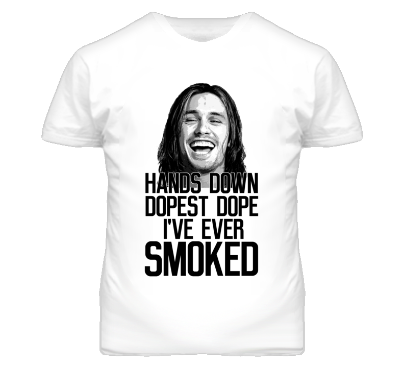 James Franco Pineapple Express Dopest Dope Ever Smoked Movie Quote T Shirt