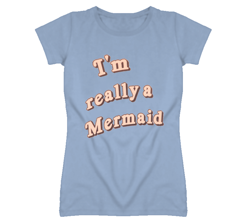 Im Really A Mermaid Cute Funny T Shirt