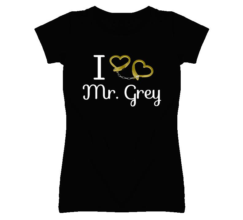 I Heart Love Mr Christian Grey Handcuffs 50 Shades Of Grey T Shirt