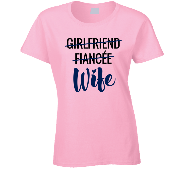Girlfriend Fiancee Crossed Out Engagement Wedding Bride Wife Just Married T Shirt