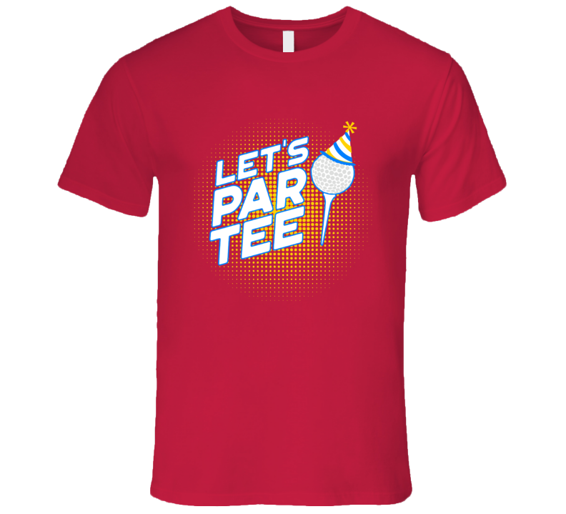 Let's Par Tee Party Hat Funny Pun Golf Ball Sport Golfing Fan Father's Day Gift T Shirt
