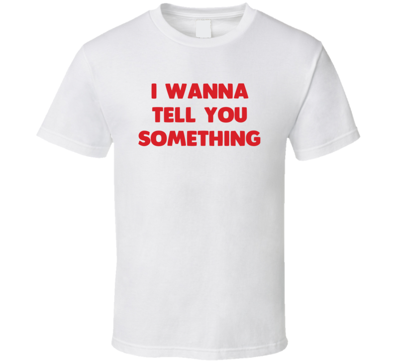 George I Wanna Tell You Something Funny Kids T Shirt