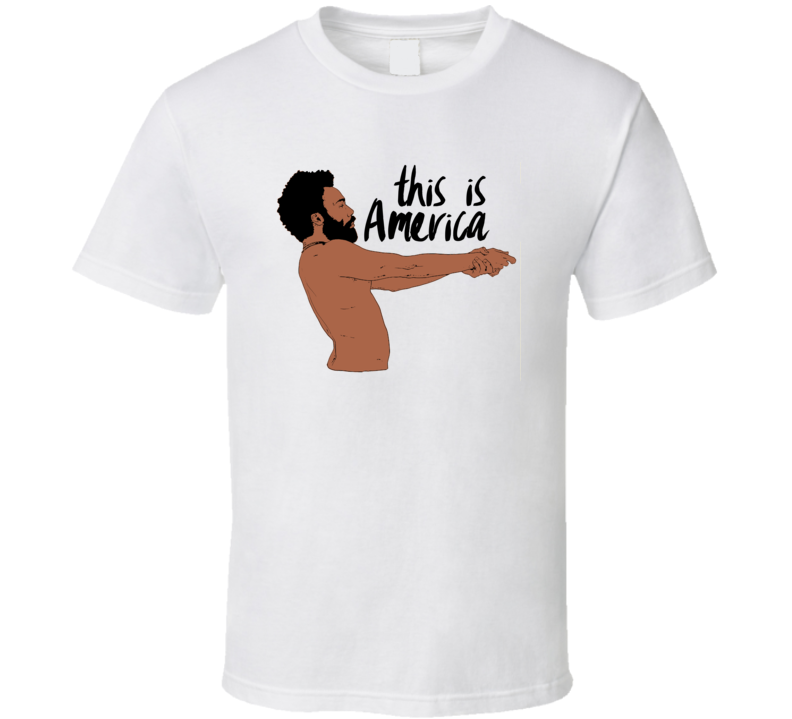 This Is America Donald Glover Childish Music Video T Shirt