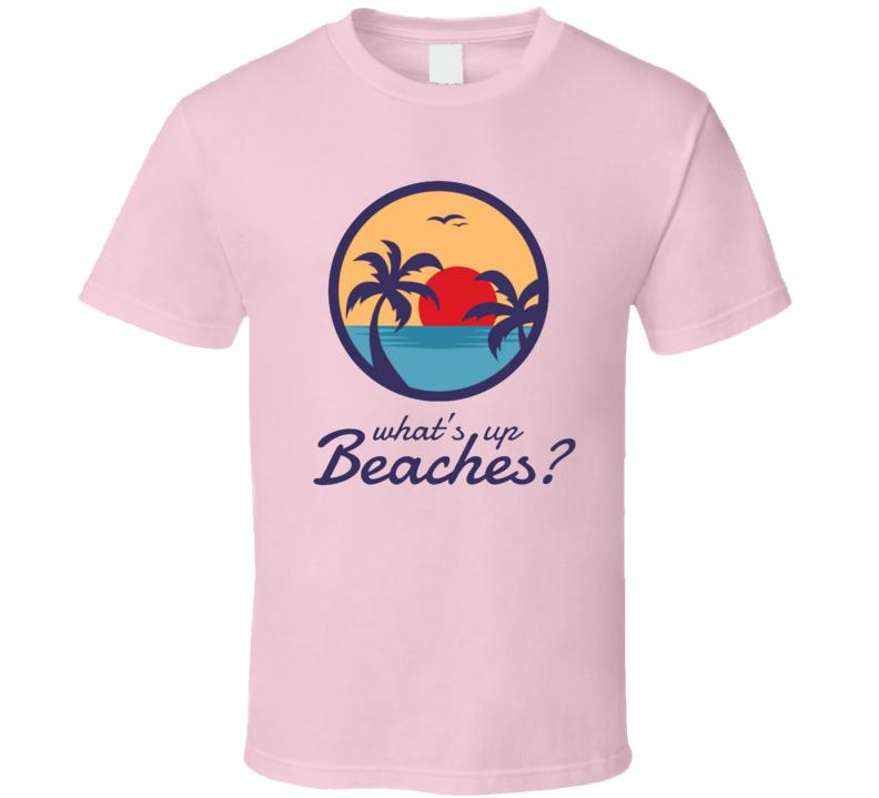 What's Up Beaches Bitches Captain Holt Brooklyn Nine-nine Season 6 Premiere T Shirt