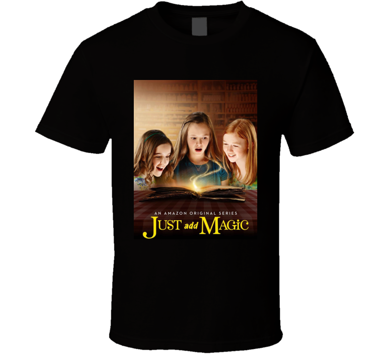 Just Add Magic Cool Tv Show Series Fan T Shirt