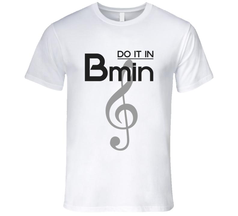 Do It In B-Minor Music Chord T-shirt Treble Clef Tshirt