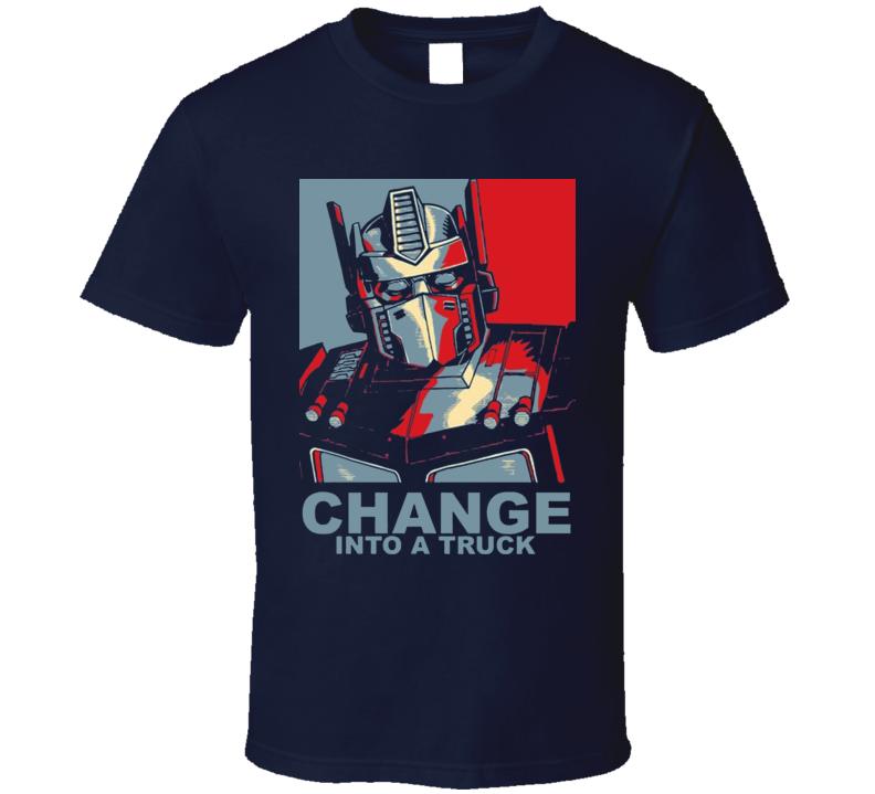 Change Optimus Prime Comedy T Shirt