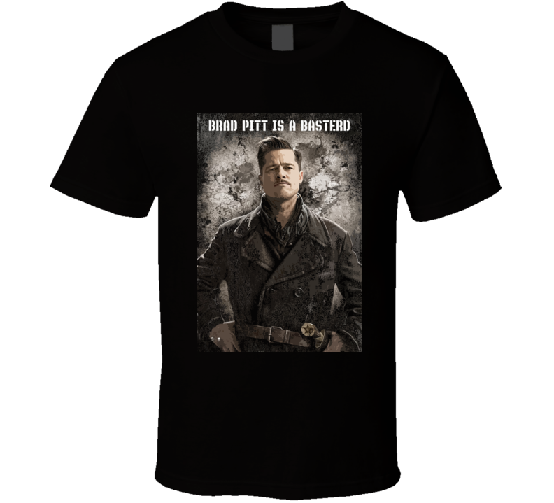 Inglorious Bastards Brad Pitt Movie T Shirt